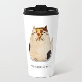 You had me at pizza! Travel Mug