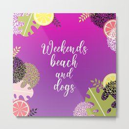 Weekends Beach And Dogs Summer Metal Print