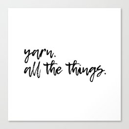 Yarn. All the things. Canvas Print