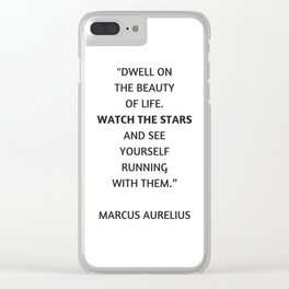 Stoic Philosophy Quote - Dwell on the beauty in life Clear iPhone Case