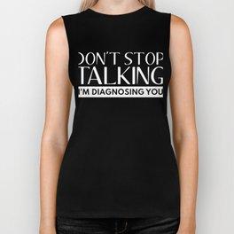 Don't Stop Talking I'm Diagnosing You Sarcastic Saying White Biker Tank