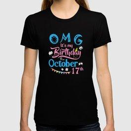 OMG Its My Birthday On October 17th Happy Birthday T-shirt