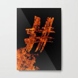 Burning on Fire Hashtag Metal Print