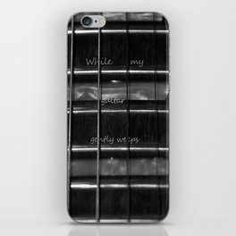 While my guitar gently weeps iPhone Skin