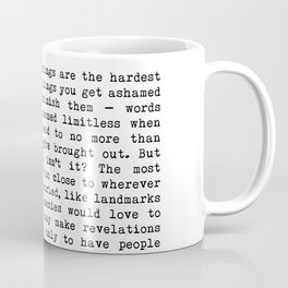 The Most Important Things Are The Hardest To Say Life Quote By Stephen King, Creative And Motivation Coffee Mug