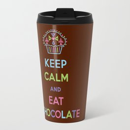 Keep Calm Eat Chocolate Travel Mug