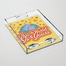 The World Is Yours Acrylic Tray