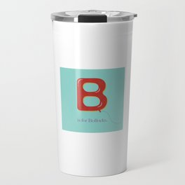 B is For Bollocks Travel Mug