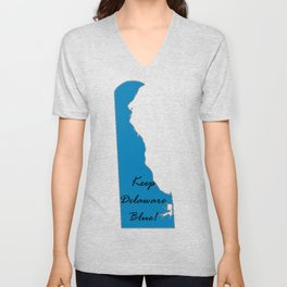 Keep Delaware Blue! Proud Vote Democrat Liberal! 2018 Midterms Unisex V-Neck