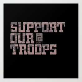 Support Our Troops Art Print