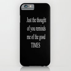 Good Times iPhone 6s Slim Case