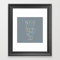 North East South West You Framed Art Print