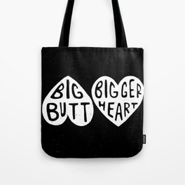 BIG BUTT / BIGGER HEART Tote Bag