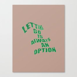Letting Go Is Always An Option Canvas Print