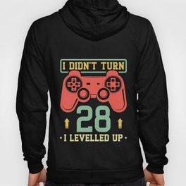 I Didn't Turn 28 I Levelled Up Hoody