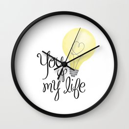 You Light Up My Life Wall Clock