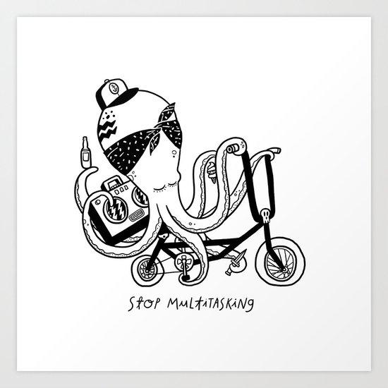 Stop Multitasking Art Print