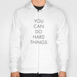 You Can Do Hard Things Hoody