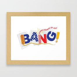 Bang on the 4th of July! Framed Art Print