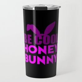 be cool funny quote Travel Mug