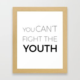 You can't fight the youth  Framed Art Print