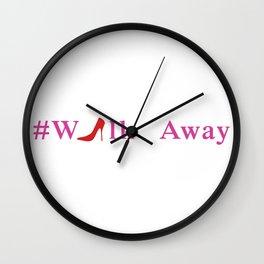 #Walk Away Wall Clock