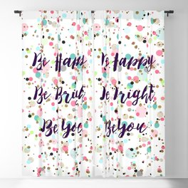 """""""Be Happy. Be Bright. Be You."""" quote  Pretty dots confetti pattern illustration Blackout Curtain"""