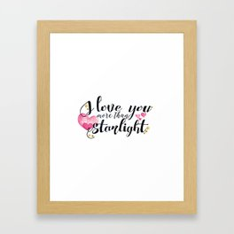 """I love you more than Starlight"" Lady Midnight/The Dark Artifices by Cassandra Clare Framed Art Print"