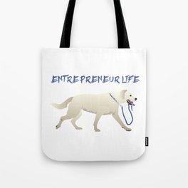 Entrepreneur Life Dog Tote Bag