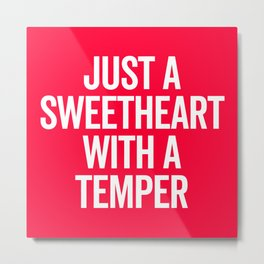 Sweetheart With A Temper Funny Quote Metal Print