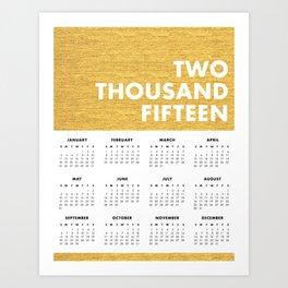 2015 YEAR CALENDAR : GOLD Art Print