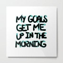 My Goals Metal Print
