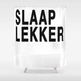 Slaap Lekker Shower Curtain