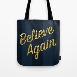 Believe Again Tote Bag