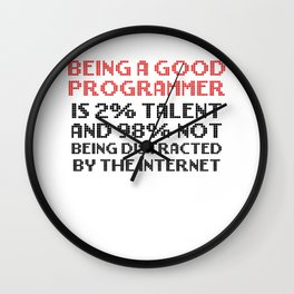 Programmer Humor Good Programmer 2% Talent 98% Not Distracted by Internet Computer Programmer Gift Wall Clock