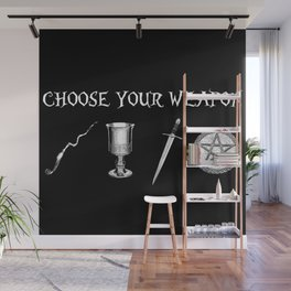 Choose Your Weapon Wall Mural