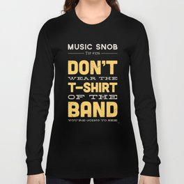 The OTHER Shirt of the Band — Music Snob Tip #376.5 Long Sleeve T-shirt