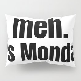 meh It's Monday /  Funny Witty & Sarcastic Humorous Gifts & T-Shirts. Pillow Sham