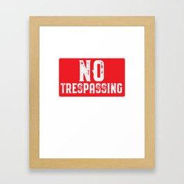 No Trespassing Framed Art Print