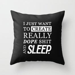 CREATE DOPE SHIT & SLEEP Throw Pillow