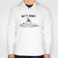 butt Hoodies featuring BUTT MAGIC! by FoodStamp Davis