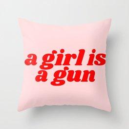 a girl is a gun Throw Pillow