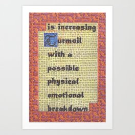 The Weather Today...is Increasing Turmoil With a Possible Physical Emotional Breakdown Art Print