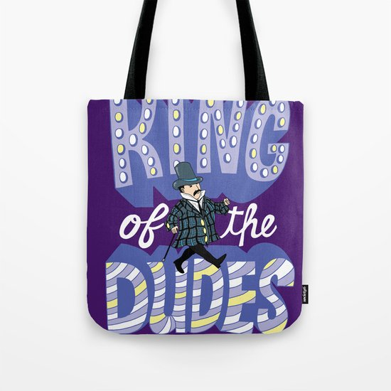 King of the Dudes Tote Bag