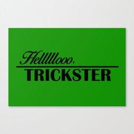 Hello, Trickster Canvas Print