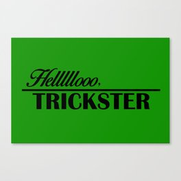 Hello, Trickster Canvas Print