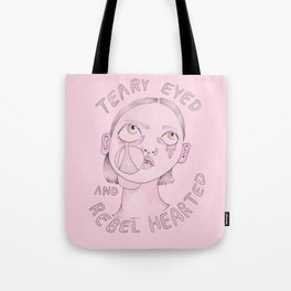 Teary eyed and rebel hearted Tote Bag