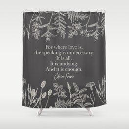 For where love is... Claire Fraser. Shower Curtain