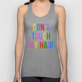 Don't Touch My Hair Unisex Tank Top