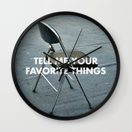 TELL ME YOUR FAVORITE THINGS Wall Clock